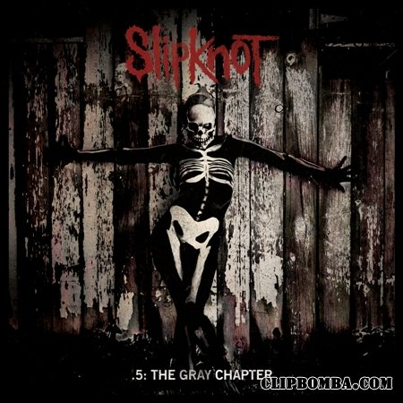 Slipknot - 5 The Gray Chapter (2014)