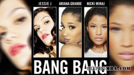 Jessie J, Ariana Grande, Nicki Minaj - Bang Bang (2014)