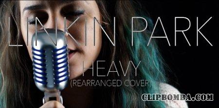 Linkin Park ft. Kiiara - Heavy (2017)